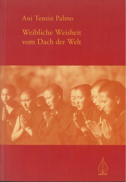Weibliche Weisheit vom Dach der Welt von Tenzin Palmo - GEBRAUCHT
