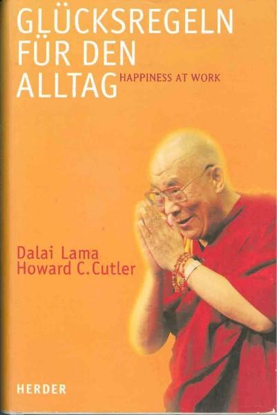 Glücksregeln für den Alltag von Dalai Lama
