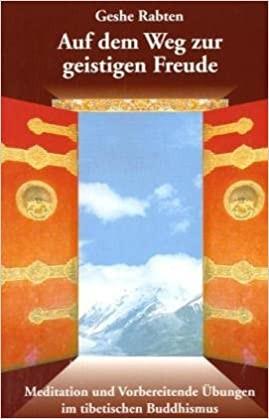 Geshe Rabten: Auf dem Weg zur geistigen Freude