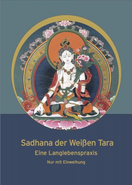 Sadhana der Weißen Tara - Eine Langlebenspraxis