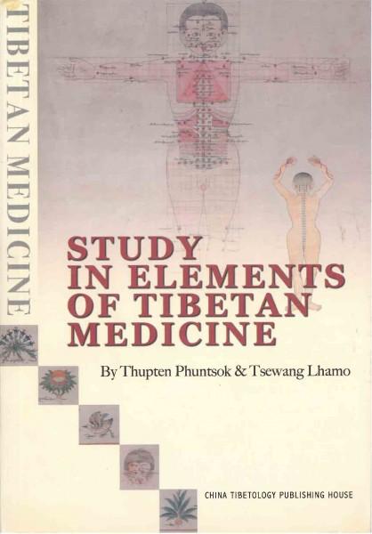 Study in Elements of Tibetan Medicine von Thupten Phuntsok & Tsewang Lhamo
