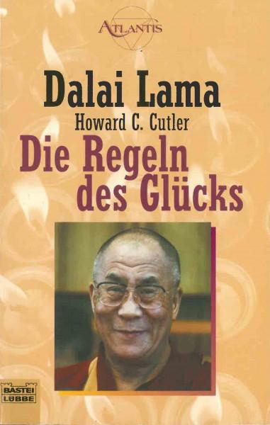 Die Regeln des Glücks von Dalai Lama und Howard C. Cutler
