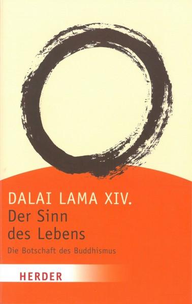 Dalai Lama XIV. Der Sinn des Lebens - Die Botschaft des Buddhismus
