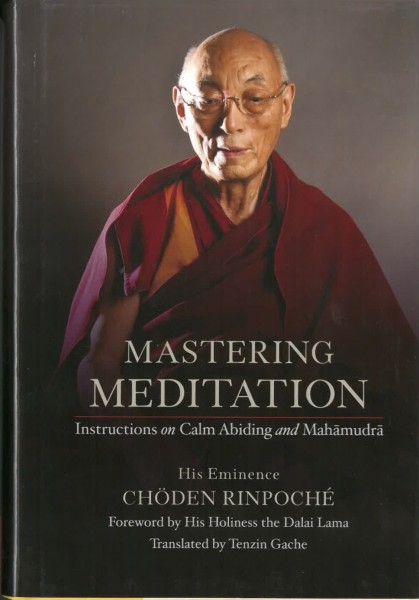 Mastering Meditation: Instructions on Calm Abiding and Mahamudra von His Eminence Chöden Rinpoché - GBRAUCHT