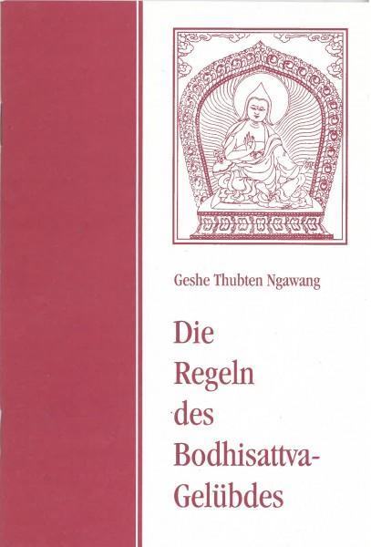 Die Regeln des Bodhisattva-Gelübdes - Geshe Thubten Ngawang