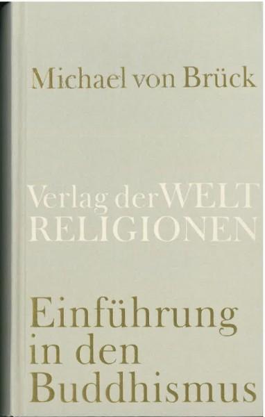 Einführung in den Buddhismus - Michael von Brück