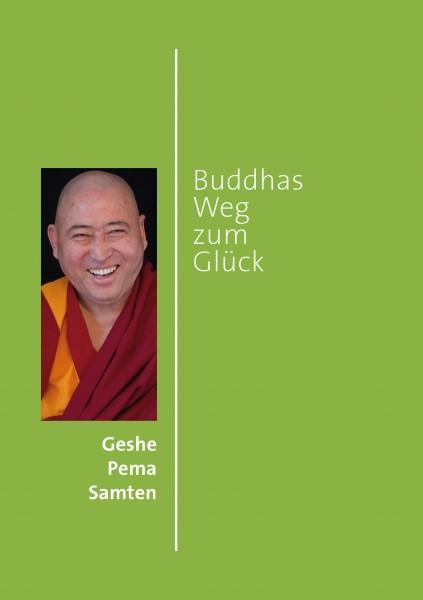 Geshe Pema Samten: Buddhas Weg zum Glück
