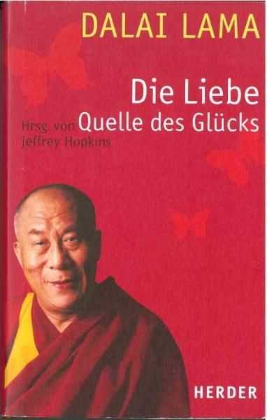 Die Liebe - Quelle des Glücks von Dalai Lama - GEBRAUCHT