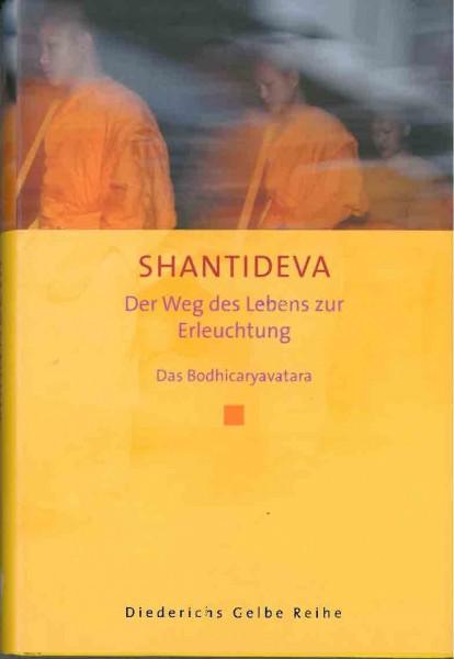 Der Weg des Lebens zur Erleuchtung: Das Bodhicaryavatara von Shantideva