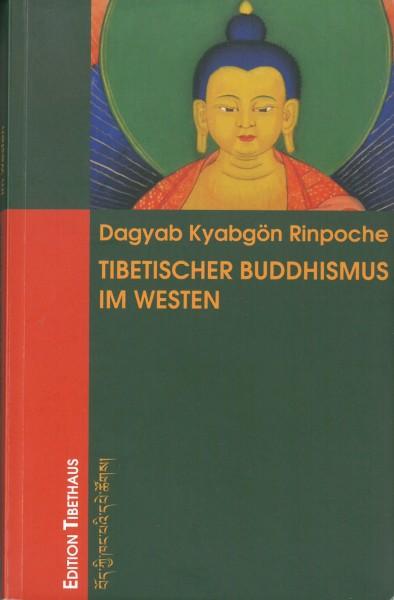 Dagyab Kyabgön Rinpoche - Tibetischer Buddhismus im Westen