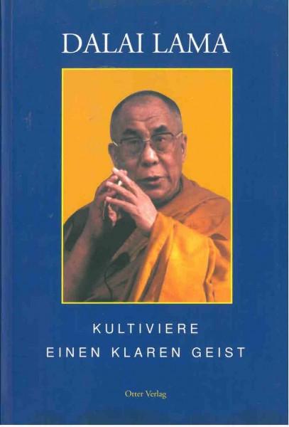 Kultiviere einen klaren Geist von Dalai Lama
