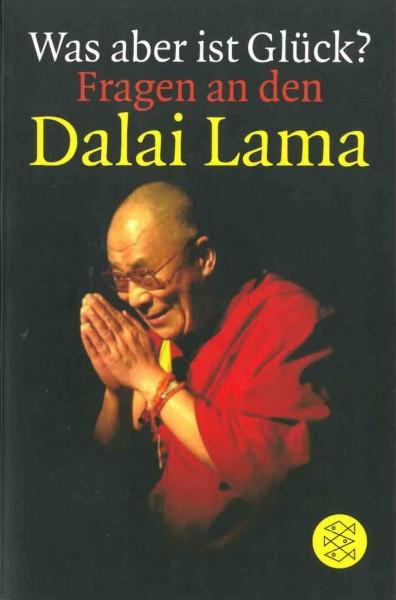 Was aber ist Glück? Fragen an den Dalai Lama - GEBRAUCHT