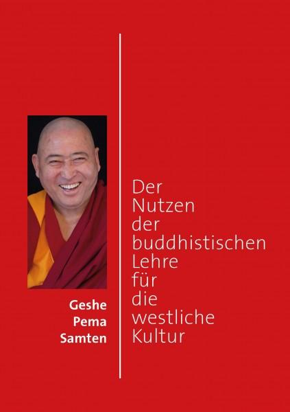 Geshe Pema Samten: Der Nutzen der buddhistischen Lehre für die westliche Kultur