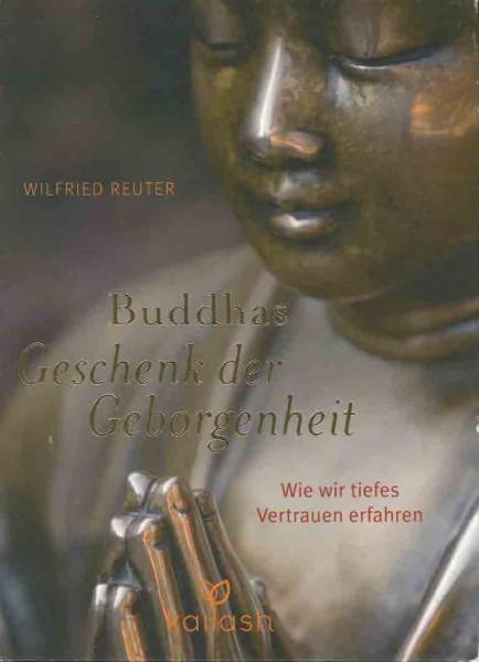 Buddhas Geschenk der Geborgenheit von Wilfried Reuter - GEBRAUCHT