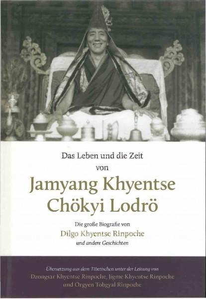 Das Leben und die Zeit von Jamyang Khyentse Chökyi Lodrö und andere Geschichten - Dilgo Khyentse Rin