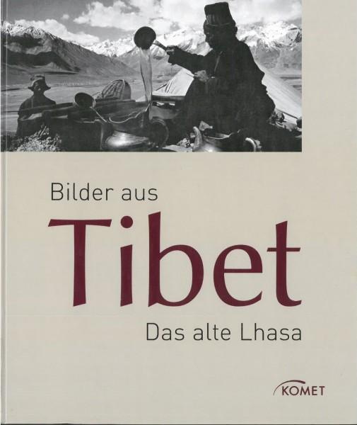Das alte Lhasa: Bilder aus Tibet - GEBRAUCHT