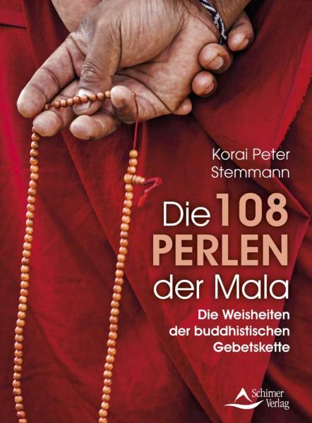 Die 108 Perlen der Mala - Die Weisheiten der buddhistischen Gebetskette