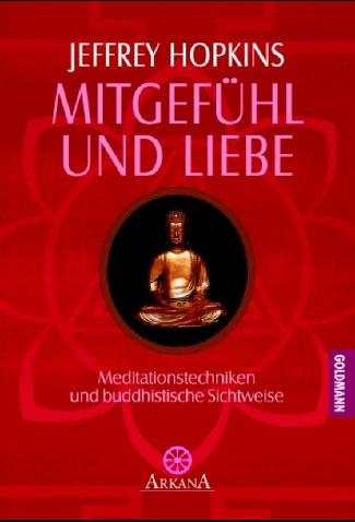 Mitgefühl und Liebe. Meditationstechniken und buddhistische Sichweise von Jeffrey Hopkins - GEBRAUCHT